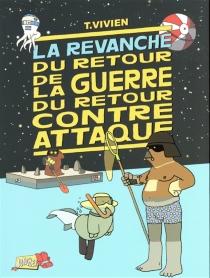 La revanche du retour de la guerre du retour contre-attaque - ThierryVivien