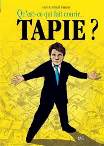 Qu'est-ce qui fait courir... Tapie ? - Faro