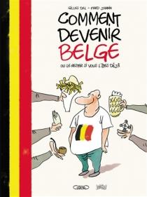 Comment devenir belge ou le rester si vous l'êtes déjà - GillesDal