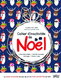 Cahier d'inactivités de Noël : labyrinthes piégés, activités manuelles, coloriages, points à relier - Klaire fait Grr