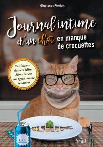 Journal intime d'un chat en manque de croquettes - Florian