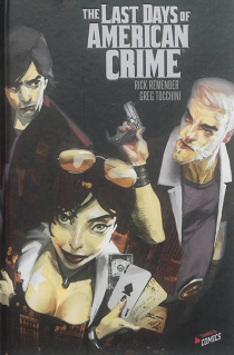 The last days of american crime : l'intégrale - Rick Remender