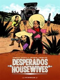 Desperados housewives - AmazingAméziane