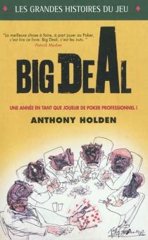 Big deal : une année en tant que joueur de poker professionnel ! - AnthonyHolden