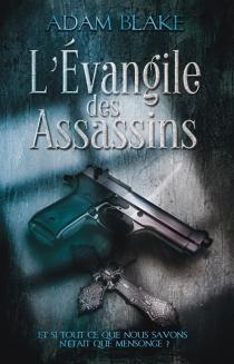 L'Evangile des assassins - AdamBlake