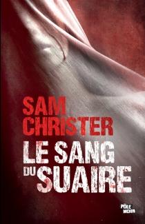 Le sang du suaire - SamChrister