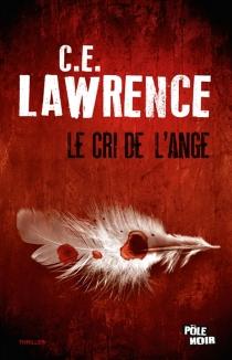 Le cri de l'ange - C. E.Lawrence