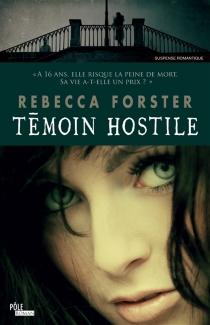 Témoin hostile - RebeccaForster