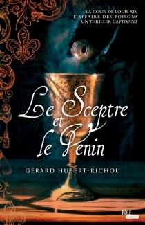 Le sceptre et le venin - GérardHubert-Richou