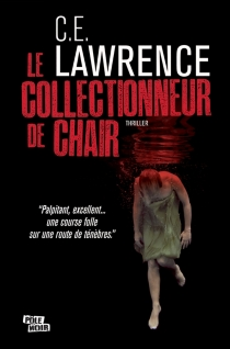 Le collectionneur de chair - C. E. Lawrence