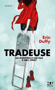 Tradeuse : les aventures d'une fille à Wall Street - Erin Duffy