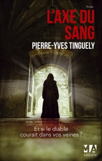 L'axe du sang - Pierre-Yves Tinguely