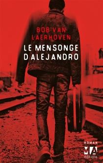 Le mensonge d'Alejandro - BobVan Laerhoven