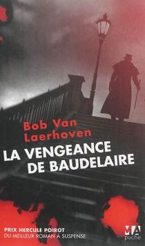 La vengeance de Baudelaire - BobVan Laerhoven