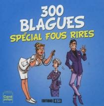 300 blagues : spécial fous rires -