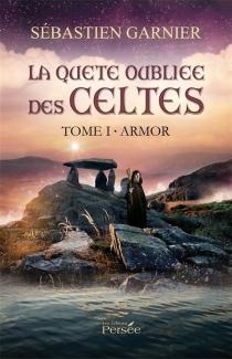 La quête oubliée des Celtes - SébastienGarnier