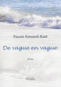De vague en vague - PascaleRetourné-Raab