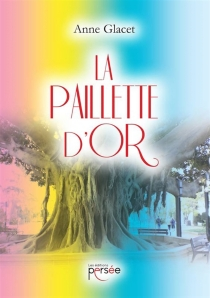 La paillette d'or - Anne Glacet