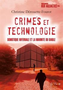 Crimes et technologie : domotique infernale et la marmite du diable - ChristineDérouette-Fourot