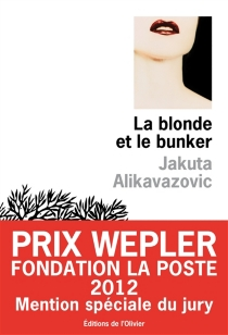 La blonde et le bunker - JakutaAlikavazovic