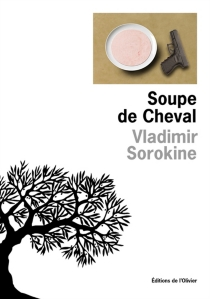 Soupe de cheval - VladimirSorokine