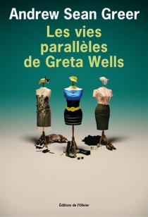 Les vies parallèles de Greta Wells - Andrew SeanGreer