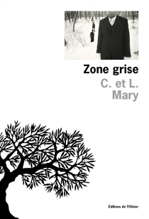 Zone grise - C. et L. Mary