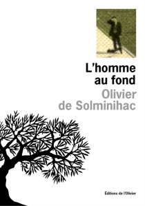 L'homme au fond - Olivier deSolminihac