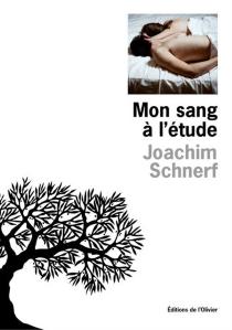 Mon sang à l'étude - JoachimSchnerf