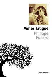 Aimer fatigue - PhilippeFusaro