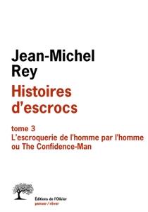 Histoires d'escrocs - Jean-MichelRey