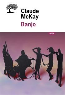 Banjo : une histoire sans intrigue - ClaudeMcKay