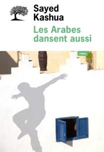 Les Arabes dansent aussi - SayedKashua
