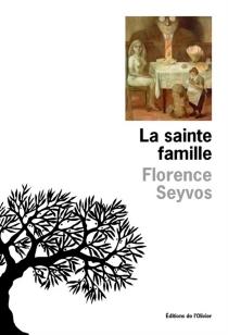 La sainte famille - FlorenceSeyvos
