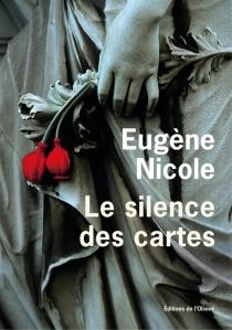 Le silence des cartes - EugèneNicole