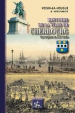 Histoire de la ville de Cherbourg : des origines au XIXe siècle - Jean-ThomasVoisin La Hougue, Vérusmor