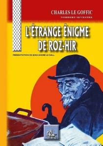 L'étrange énigme de Roz-Hir - CharlesLe Goffic