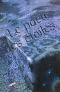 Le pacte des étoiles - Pierre-JeanGiannesini