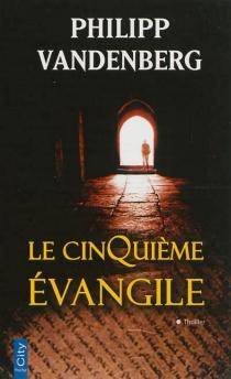 Le cinquième Evangile - PhilippVandenberg