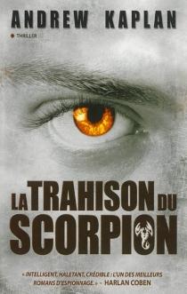 La trahison du Scorpion - AndrewKaplan