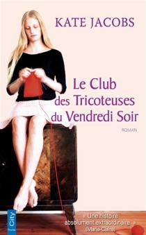 Le club des tricoteuses du vendredi soir - KateJacobs