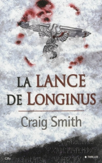 La lance de Longinus - Craig Smith