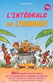 L'intégrale de l'humour 2013 - PascalNaud