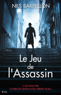 Le jeu de l'assassin - Nils Barrellon