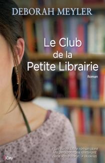 Le club de la petite librairie - DeborahMeyler