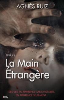 La main étrangère - AgnèsRuiz