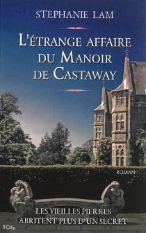 L'étrange affaire du manoir de Castaway - StéphanieLam