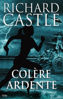 Colère ardente - Richard Castle