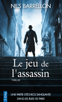 Le jeu de l'assassin : thriller - Nils Barrellon