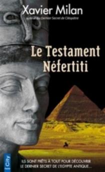 Le testament Néfertiti - XavierMilan